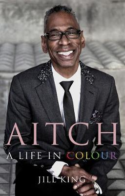 Aitch: A Life in Colour: Conversations with my hair stylist (Paperback)