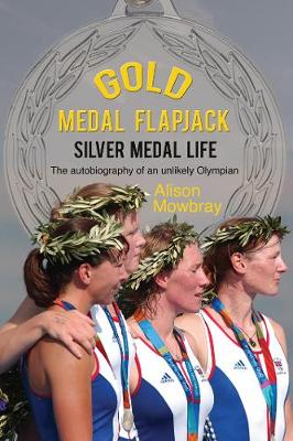 Gold Medal Flapjack, Silver Medal Life: The autobiography of an unlikely Olympian (Paperback)