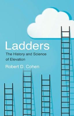 Ladders: The History and Science of Elevation (Paperback)