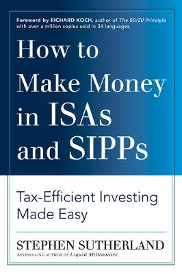 How to Make Money in ISAs and SIPPs: Tax-Efficient Investing Made Easy (Hardback)