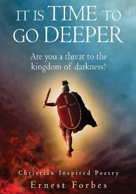 It is Time to Go Deeper: Are you a threat to the kingdom of darkness? (Paperback)