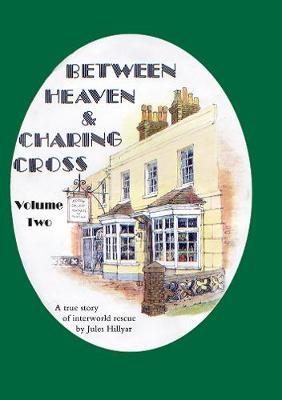 Between Heaven & Charing Cross: Volume Two (Hardback)