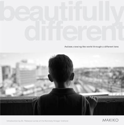 Beautifully Different: Autism: viewing the world through a different lens (Paperback)