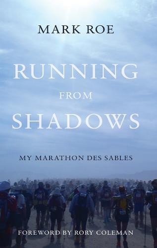 Running from Shadows: ...my Marathon des Sables (Paperback)