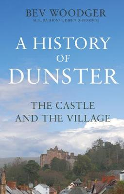 A History of Dunster: The Castle and the Village (Paperback)