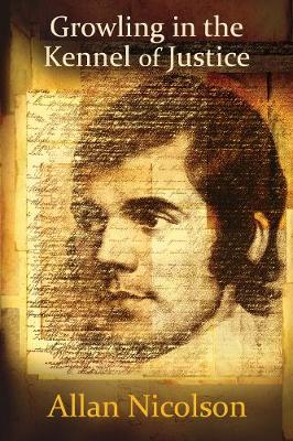 Growling in the Kennel of Justice: Lawyers' reflections on the legacy of Robert Burns (Hardback)