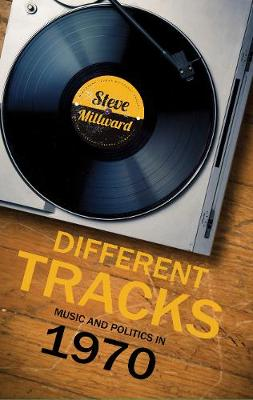 Different Tracks: Music and Politics in 1970 (Paperback)