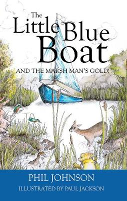 The Little Blue Boat and the Marsh Man's Gold!: The second great Broads adventure! (Paperback)