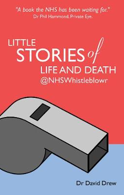 Little Stories of Life and Death @NHSWhistleblowr (Paperback)