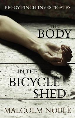 The Body in the Bicycle Shed: Peggy Pinch Investigates (Paperback)