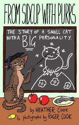 From Sidcup With Purrs: The Story of a Small Cat With a Big Personality (Paperback)