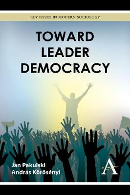 Toward Leader Democracy - Key Issues in Modern Sociology (Paperback)