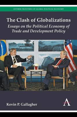 The Clash of Globalizations: Essays on the Political Economy of Trade and Development Policy (Paperback)