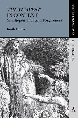 'The Tempest' in Context: Sin, Repentance and Forgiveness - Anthem Perspectives in Literature (Paperback)