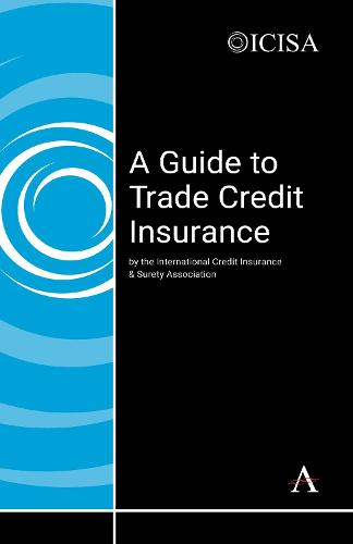 A Guide to Trade Credit Insurance (Hardback)