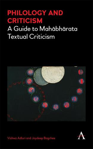 Philology and Criticism: A Guide to Mahabharata Textual Criticism - Cultural, Historical and Textual Studies of South Asian Religions 1184 (Hardback)