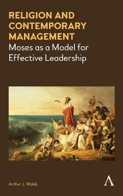 Religion and Contemporary Management: Moses as a Model for Effective Leadership (Hardback)
