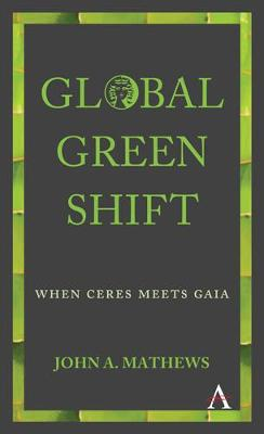 Global Green Shift: When Ceres Meets Gaia - Anthem Other Canon Economics (Hardback)