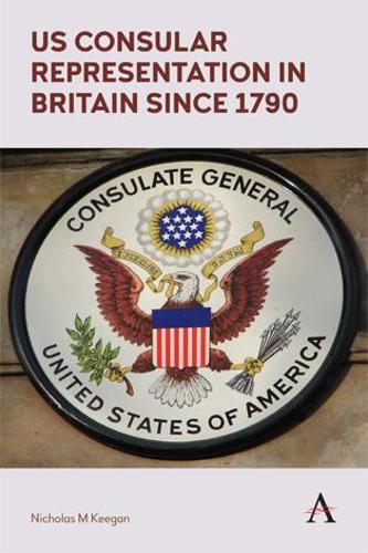 US Consular Representation in Britain since 1790 (Paperback)