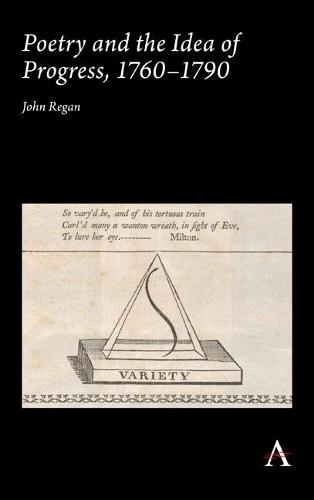 Poetry and the Idea of Progress, 1760-90 (Hardback)