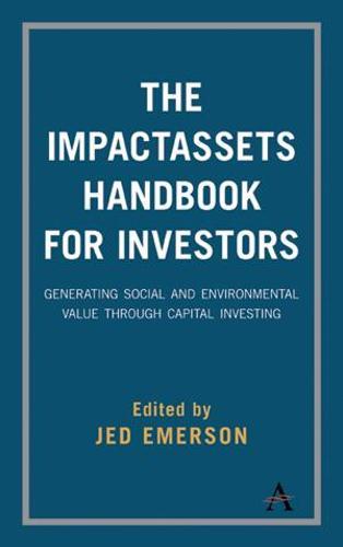 The ImpactAssets Handbook for Investors: Generating Social and Environmental Value through Capital Investing (Paperback)