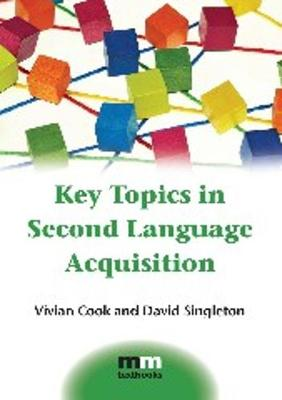 Key Topics in Second Language Acquisition - MM Textbooks (Paperback)