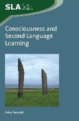 Consciousness and Second Language Learning - Second Language Acquisition (Paperback)