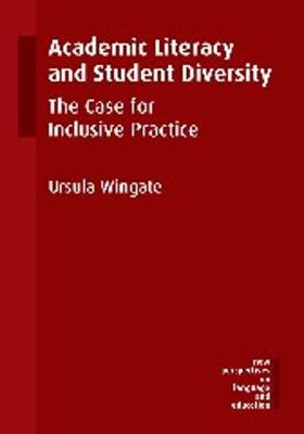 Academic Literacy and Student Diversity: The Case for Inclusive Practice - New Perspectives on Language and Education (Paperback)