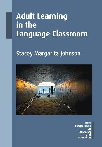 Adult Learning in the Language Classroom - New Perspectives on Language and Education (Hardback)