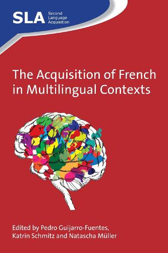 The Acquisition of French in Multilingual Contexts - Second Language Acquisition (Hardback)