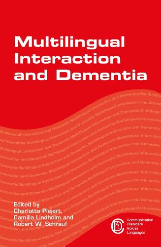 Multilingual Interaction and Dementia - Communication Disorders Across Languages (Hardback)