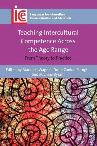 Teaching Intercultural Competence Across the Age Range: From Theory to Practice - Languages for Intercultural Communication and Education (Paperback)