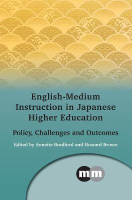 English-Medium Instruction in Japanese Higher Education: Policy, Challenges and Outcomes - Multilingual Matters (Hardback)