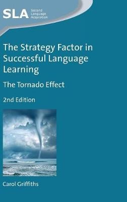 The Strategy Factor in Successful Language Learning: The Tornado Effect - Second Language Acquisition (Hardback)