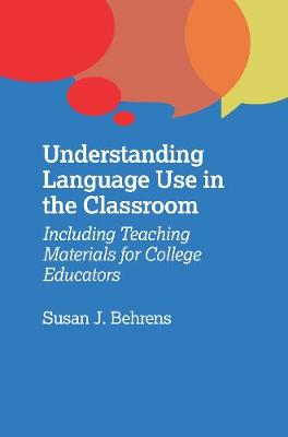 Understanding Language Use in the Classroom: Including Teaching Materials for College Educators (Hardback)