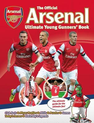The Official Arsenal Ultimate Young Gunners' Book (Hardback)