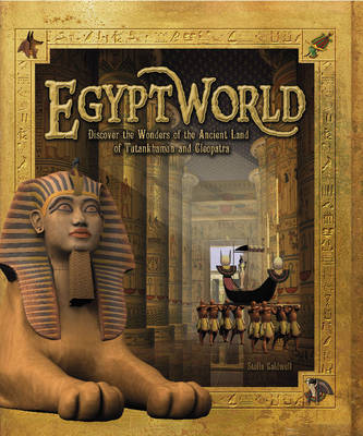 Egyptworld: Discover the Ancient Land of Tutankhamun and Cleopatra (Paperback)