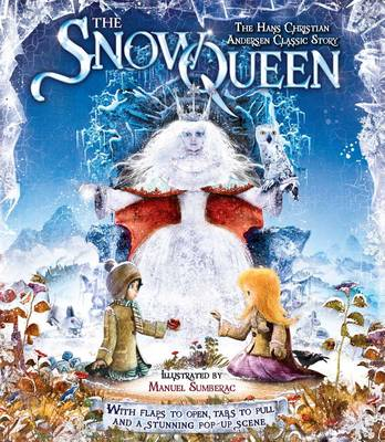 Snow Queen: The Hans Christian Andersen Classic Story (Hardback)