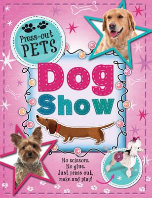 Press-Out Pets: Dog Show (Paperback)