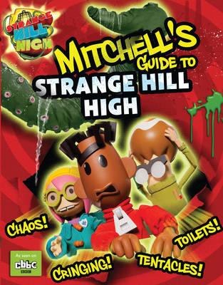 Mitchell's Guide to Strange Hill High (Hardback)