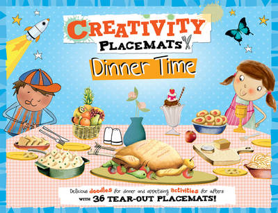 Creativity Placemats Dinner Time: 36 Tear-Out Placemats (Paperback)
