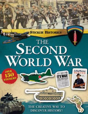 Sticker Histories: Second World War (Paperback)