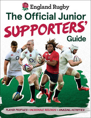 England Rugby: The Official Junior Supporters' Guide (Hardback)