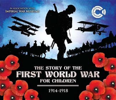 The Story of the First World War for Children: 1914-1918 (Hardback)