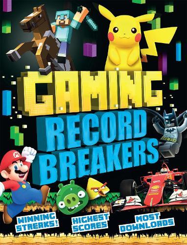 Gaming Record Breakers: Winning streaks! Highest scores! Most downloads! (Paperback)