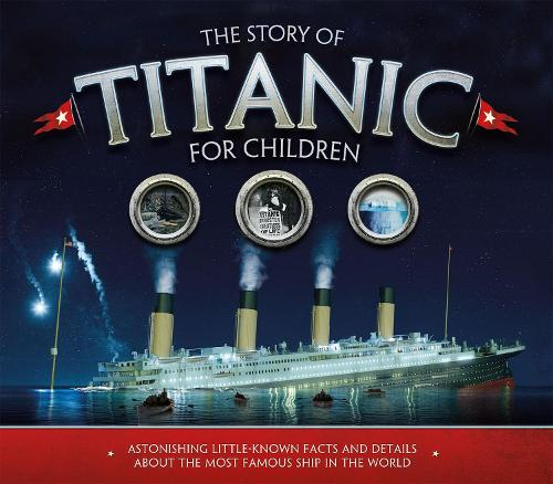 The Story of the Titanic for Children (Paperback)