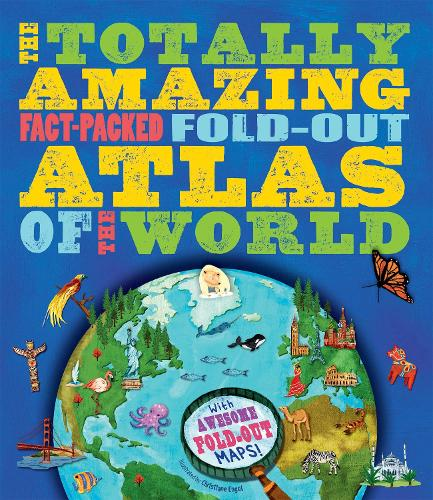 The Totally Amazing, Fact-Packed, Fold-Out Atlas of the Worl (Paperback)