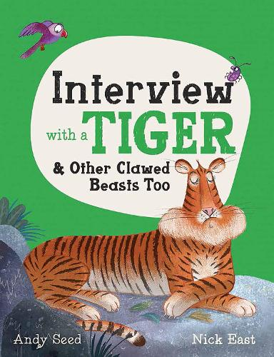 Interview with a Tiger: and Other Clawed Beasts too (Hardback)