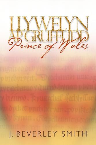 Llywelyn ap Gruffudd: Prince of Wales (Hardback)