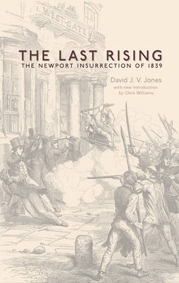 The Last Rising: The Newport Chartist Insurrection of 1839 (Paperback)